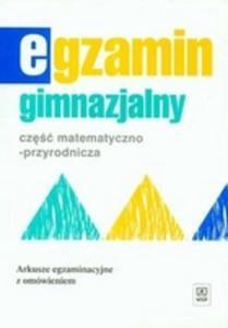 Egzamin gimnazjalny część matematyczno-przyrodnicza arkusze egzaminacyjne z omówieniem