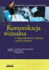 Komunikacja wizualna w dziennikarstwie reklamie i public relations