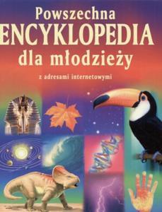 Powszechna encyklopedia dla młodzieży z adresami internetowymi - 2825656497