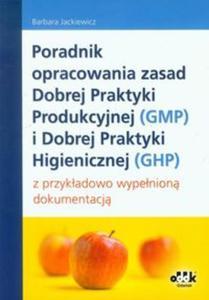 Poradnik opracowania zasad Dobrej Praktyki Produkcyjnej (GMP) i Dobrej Praktyki Higienicznej (GHP) - 2857642455