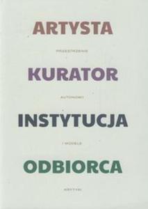 Artysta - kurator - instytucja - odbiorca - 2857643058