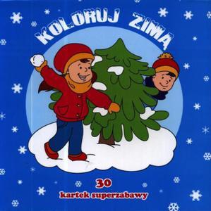 Koloruj zimą. 30 kartek superzabawy - 2857643422