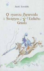 O rycerzu Persewalu i Świętym Kielichu Graalu z płytą CD - 2857644221