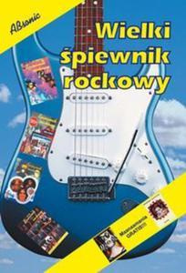 Wielki śpiewnik rockowy - 2857644489