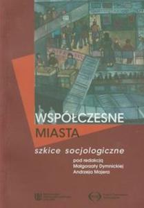 Współczesne miasta Szkice socjologiczne - 2857644574