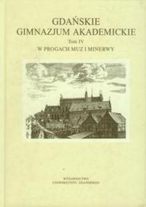 Gdańskie Gimnazjum Akademickie tom 4 - 2825780727