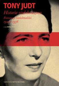 Historia niedokończona. Francuscy intelektualiści 1944-1956 - 2857645273