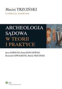 Archeologia sądowa w teorii i praktyce - 2857645566