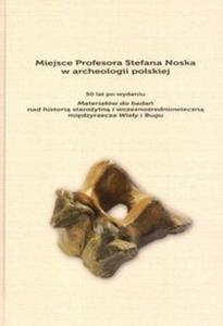 Miejsce Profesora Stefana Noska w archeologii polskiej - 2857648029