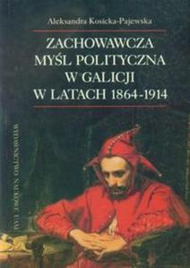 Zachowawcza myśl polityczna w Galicji w latach 1864-1914 - 2857648118