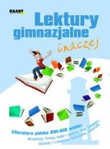 Lektury gimnazjalne inaczej Literatura polska XVI-XIX wiek