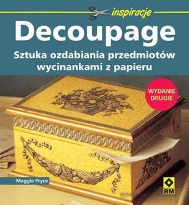 Decoupage. Sztuka ozdabiania przedmiotów. Wyd.II - 2857648826