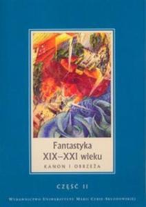 Fantastyka XIX-XX wieku Kanon i obrzeża część 2 - 2857648890
