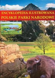 Encyklopedia ilustrowana Polskie parki narodowe - 2825784621