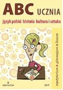 ABC ucznia Język polski historia kultura i sztuka tom A