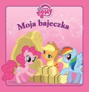 Moja Bajeczka Mój Kucyk Pony