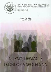 Normy, dewiacje i kontrola społeczna t.13