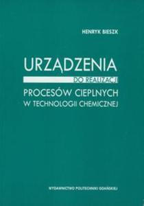 Urządzenia do realizacji procesów cieplnych w technologii chemicznej