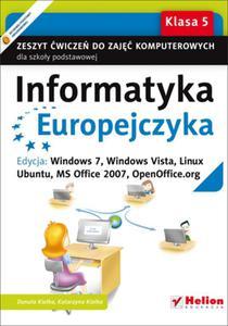 Informatyka Europejczyka. Zeszyt ćwiczeń do zajęć komputerowych dla szkoły podstawowej, kl. 5. Edycja: Windows 7, Windows Vista, Linux Ubuntu, MS Office 2007, OpenOffice.org (Wydanie II) - 2857651598