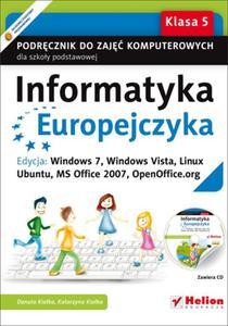 Informatyka Europejczyka. Podręcznik do zajęć komputerowych dla szkoły podstawowej, kl. 5. Edycja: Windows 7, Windows Vista, Linux Ubuntu, MS Office 2007, OpenOffice.org (Wydanie II) - 2857651606