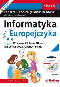 Informatyka Europejczyka. Podręcznik do zajęć komputerowych dla szkoły podstawowej, kl. 5. Edycja: Windows XP, Linux Ubuntu, MS Office 2003, OpenOffice.org (Wydanie II) - 2825787106
