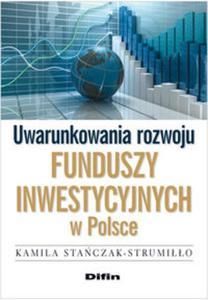 Uwarunkowania rozwoju funduszy inwestycyjnych w Polsce - 2857653878