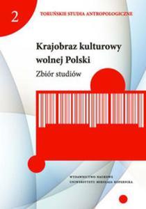 Krajobraz kulturowy wolnej Polski Zbiór studiów - 2857654395