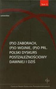 Po zaborach Po wojnie Po PRL tom 3 - 2857654452