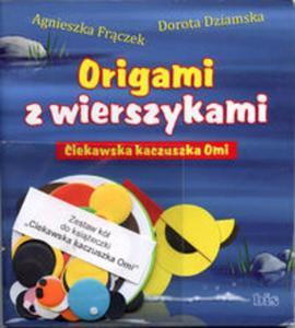Ciekawska kaczuszka Omi. Origami z wierszykami + zestaw papieru - 2857654800