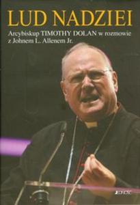 Lud nadziei Arcybiskup Timothy Dolan w rozmowie z Johnem L. Allenem Jr. - 2825791789