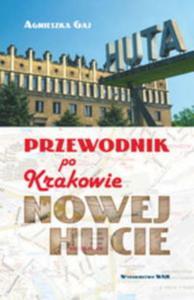 Przewodnik po Krakowie - Nowej Hucie - 2857657530