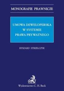 Umowa deweloperska w systemie prawa prywatnego - 2857657808