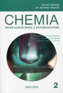 CHEMIA 2 Zbiór zadań wraz z odpowiedziami 2002-2016 - 2857660775
