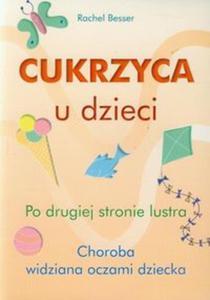 Cukrzyca u dzieci Po drugiej stronie lustra - 2857661585