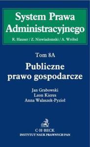 Publiczne prawo gospodarcze Tom 8A Publiczne prawo gospodarcze - 2857663255