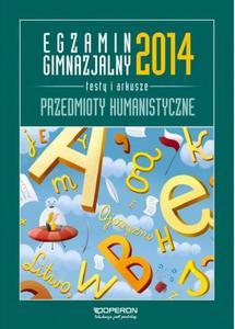 Egzamin gimnazjalny 2014. Testy i arkusze. Przedmioty humanistyczne - 2825799588