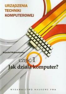 Urządzenia techniki komputerowej 1 Jak działa komputer? - 2857664759