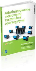 Administrowanie sieciowymi systemami operacyjnymi. Podręcznik do nauki zawodu technik informatyk. - 2857665435
