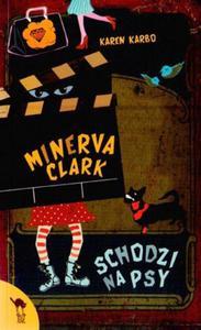 Minerva Clark schodzi na psy - 2825658455