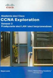 Akademia sieci Cisco CCNA Exploration semestr 3 Przełączanie sieci LAN i sieci bezprzewodowe z płytą CD - 2857671185