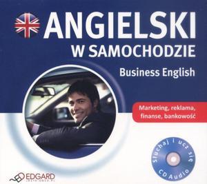 Angielski w samochodzie. Business English. Ksi��ka audio CD - 2825807179