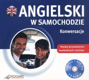 Angielski w samochodzie. Konwersacje. Książka audio CD - 2825807180