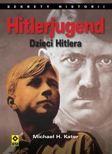 Hitlerjugend. Dzieci Hitlera. - 2825807437