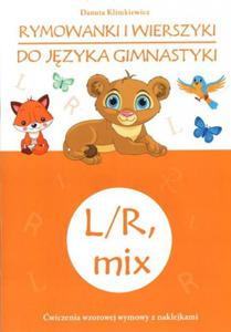 Rymowanki i wierszyki do języka gimnastyki. L/R, mix - ćwiczenia wzorowej wymowy z naklejkami - 2853510196