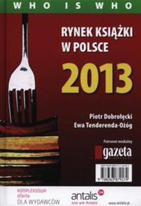 Rynek książki w Polsce 2013 Who is who - 2825809598