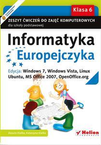 Informatyka Europejczyka. Zeszyt ćwiczeń do zajęć komputerowych dla szkoły podstawowej, kl. 6. Edycja: Windows 7, Windows Vista, Linux Ubuntu, MS Office 2007, OpenOffice.org (Wydanie II) - 2857675362
