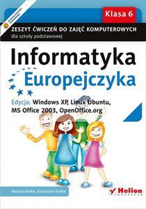 Informatyka Europejczyka. Zeszyt ćwiczeń do zajęć komputerowych dla szkoły podstawowej, kl. 6. Edycja: Windows XP, Linux Ubuntu, MS Office 2003, OpenOffice.org (Wydanie II) - 2825810880