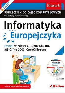 Informatyka Europejczyka. Podręcznik do zajęć komputerowych dla szkoły podstawowej, kl. 6. Edycja: Windows XP, Linux Ubuntu, MS Office 2003, OpenOffice.org (Wydanie II) - 2825810883