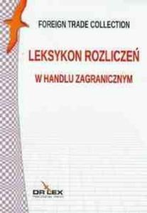 Leksykon Incoterms 2000 / Leksykon rozliczeń w handlu zagranicznym / Leksykon ubezpieczeń i...