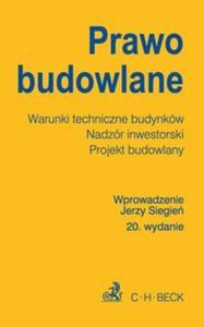 Prawo budowlane. Warunki techniczne budynków. Nadzór inwestorski. Projekt budowlany. 20. wydanie - 2857680393